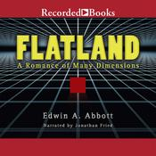 Flatland: A Romance of Many Dimensions , by Edwin A. Abbott