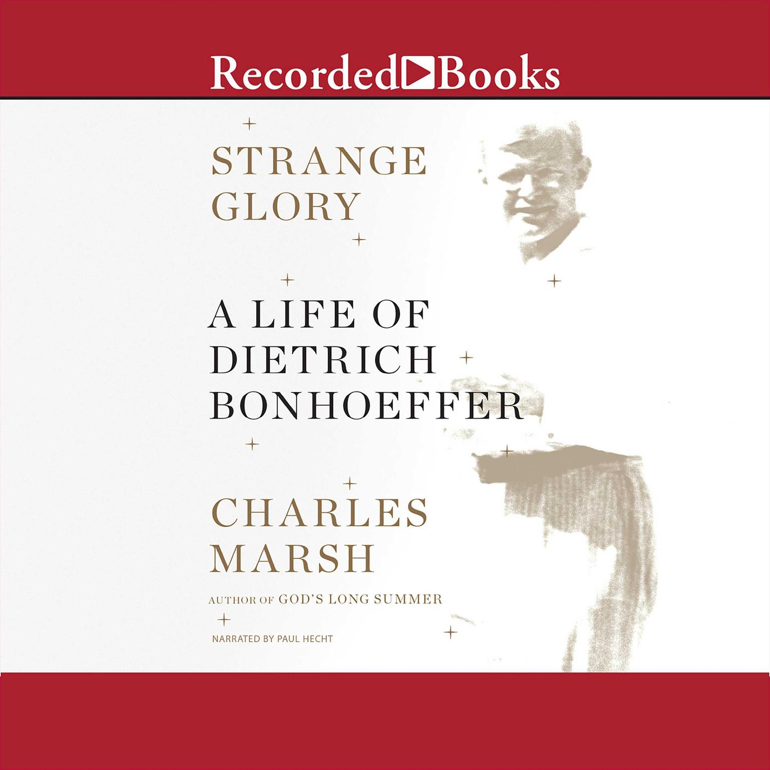 Printable Strange Glory: A Life of Dietrich Bonhoeffer Audiobook Cover Art
