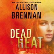 Dead Heat, by Allison Brennan