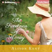 The Sweetness of Honey Audiobook, by Alison Kent