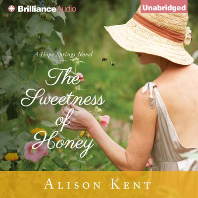 The Sweetness of Honey Audiobook, by Alison Kent