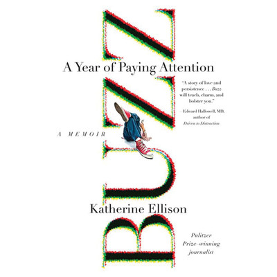 Buzz: A Year of Paying Attention Audiobook, by Katherine Ellison
