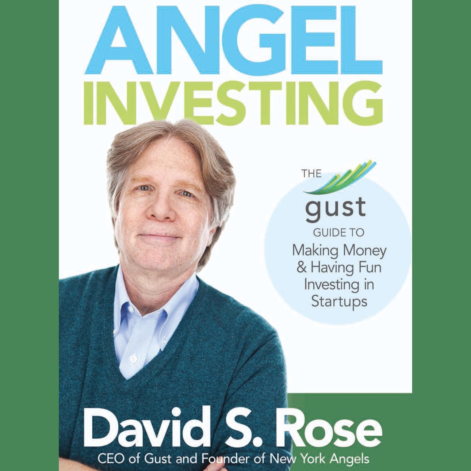 Printable Angel Investing: The Gust Guide to Making Money & Having Fun Investing in Startups Audiobook Cover Art
