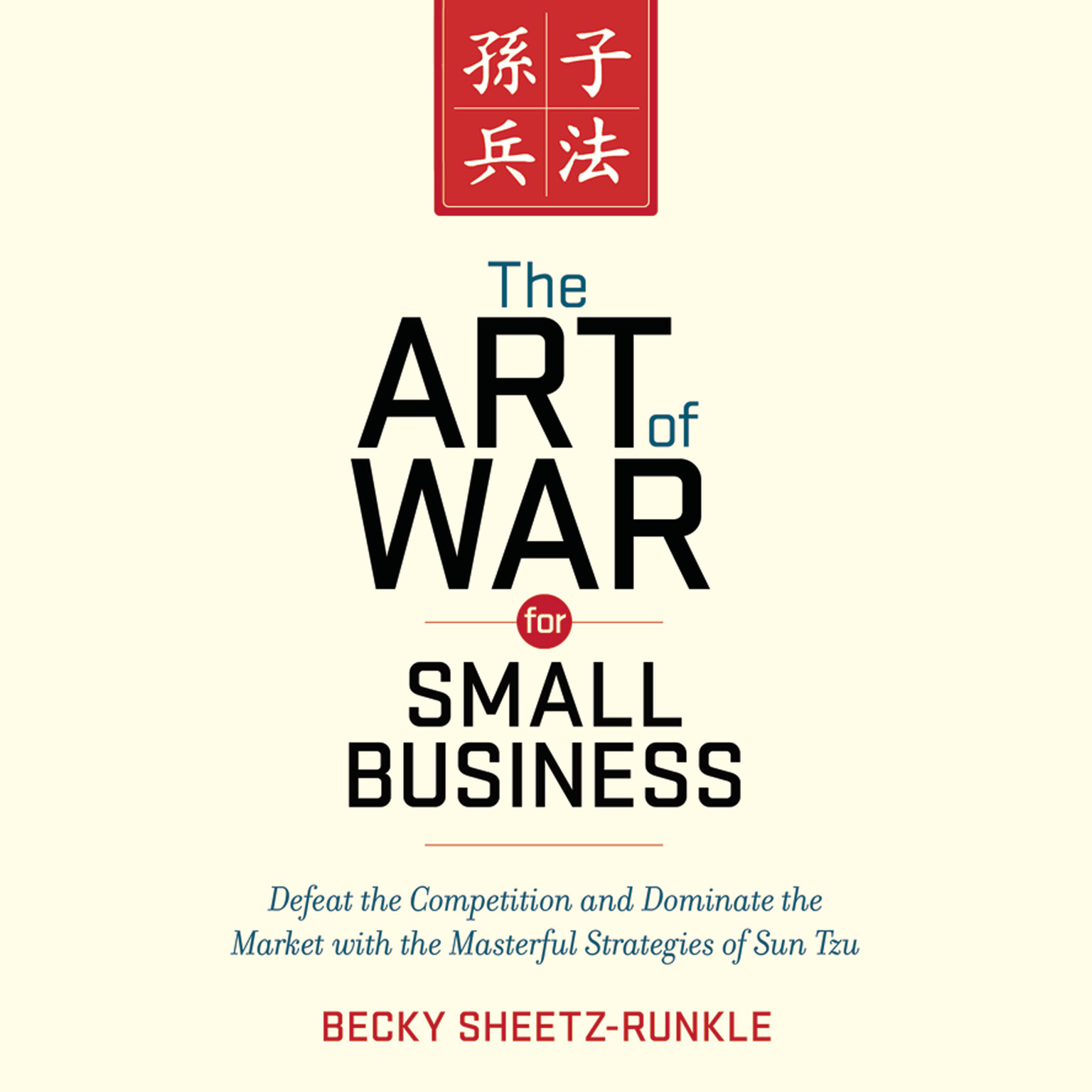 Printable The Art of War for Small Business: Defeat the Competition and Dominate the Market with the Masterful Strategies of Sun Tzu Audiobook Cover Art