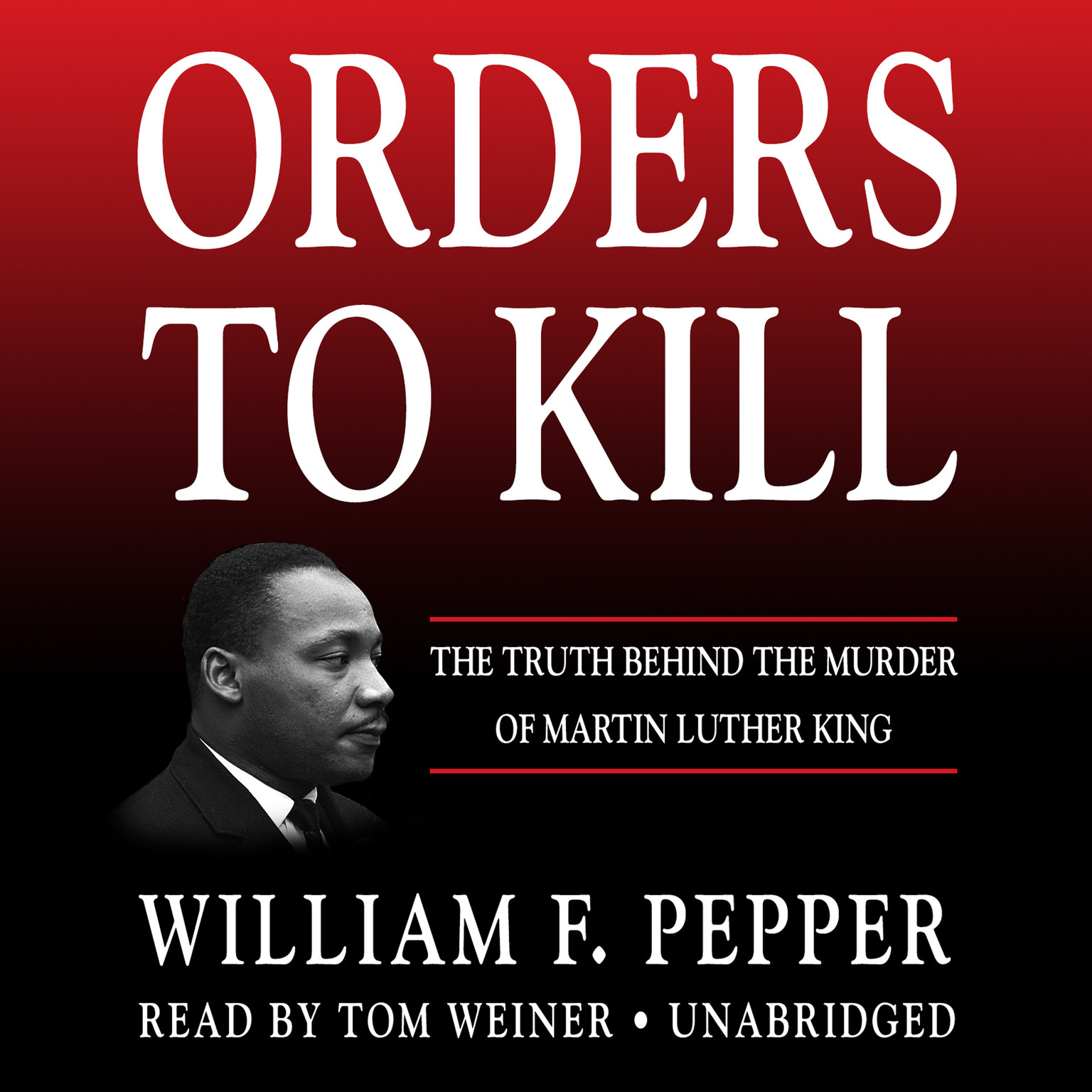 Printable Orders to Kill: The Truth behind the Murder of Martin Luther King Audiobook Cover Art