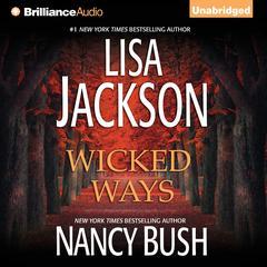 Wicked Ways Audiobook, by Lisa Jackson, Nancy Bush