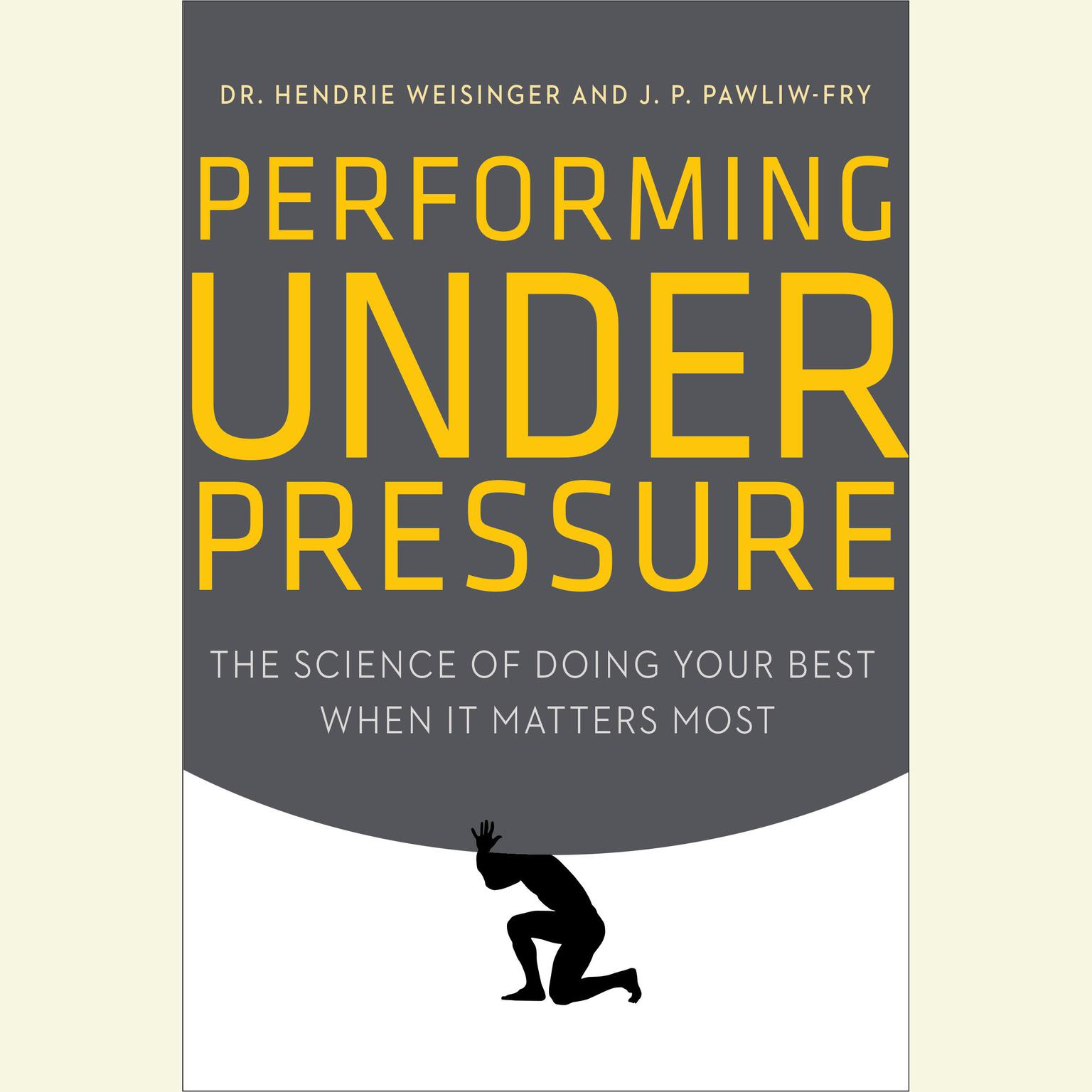 Printable Performing Under Pressure: The Science of Doing Your Best When It Matters Most Audiobook Cover Art
