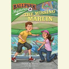 Ballpark Mysteries #8: The Missing Marlin Audiobook, by David A. Kelly