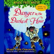 Danger in the Darkest Hour Audiobook, by Mary Pope Osborne