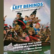 The iPhone That Saved George Washington Audiobook, by David Potter