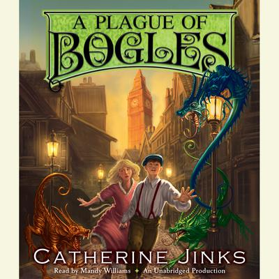 A Plague of Bogles Audiobook, by Catherine Jinks