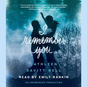 I Remember You Audiobook, by Cathleen Davitt Bell
