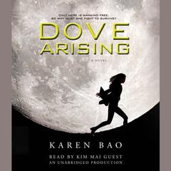 Dove Arising Audiobook, by Karen Bao