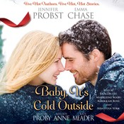 Baby, Its Cold Outside Audiobook, by Jennifer Probst, Emma Chase, Kristen Proby, Melody Anne, Kate Meader