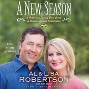 A New Season: A Robertson Family Love Story of Brokenness and Redemption Audiobook, by Alan Robertson, Lisa Robertson