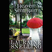 Heaven Sent Rain: A Novel Audiobook, by Lauraine Snelling