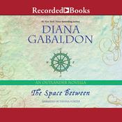 The Space Between: An Outlander Novella Audiobook, by Diana Gabaldon