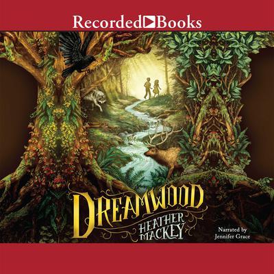 Dreamwood Audiobook, by Heather Mackey