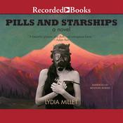 Pills and Starships Audiobook, by Lydia Millet