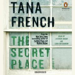 The Secret Place: A Novel Audiobook, by Tana French
