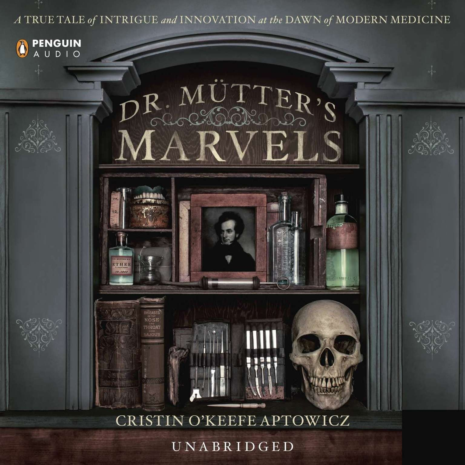Printable Dr. Mutter's Marvels: A True Tale of Intrigue and Innovation at the Dawn of Modern Medicine Audiobook Cover Art