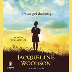Brown Girl Dreaming Audiobook, by Jacqueline Woodson