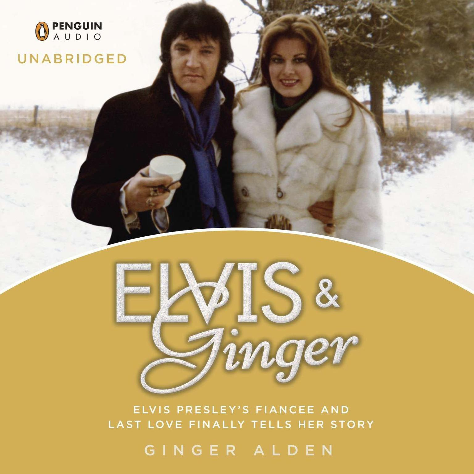 Printable Elvis and Ginger: Elvis Presley's Fiancee and Last Love Finally Tells Her Story Audiobook Cover Art