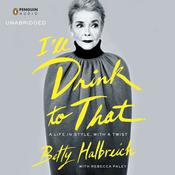 Ill Drink to That: A Life in Style, with a Twist, by Betty Halbreich, Rebecca Paley
