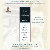 The Color of Water: A Black Mans Tribute to His White Mother, by James McBride