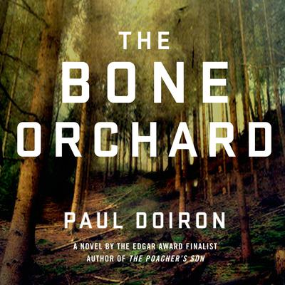 The Bone Orchard: A Novel Audiobook, by Paul Doiron