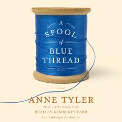 A Spool of Blue Thread: A novel Audiobook, by Anne Tyler