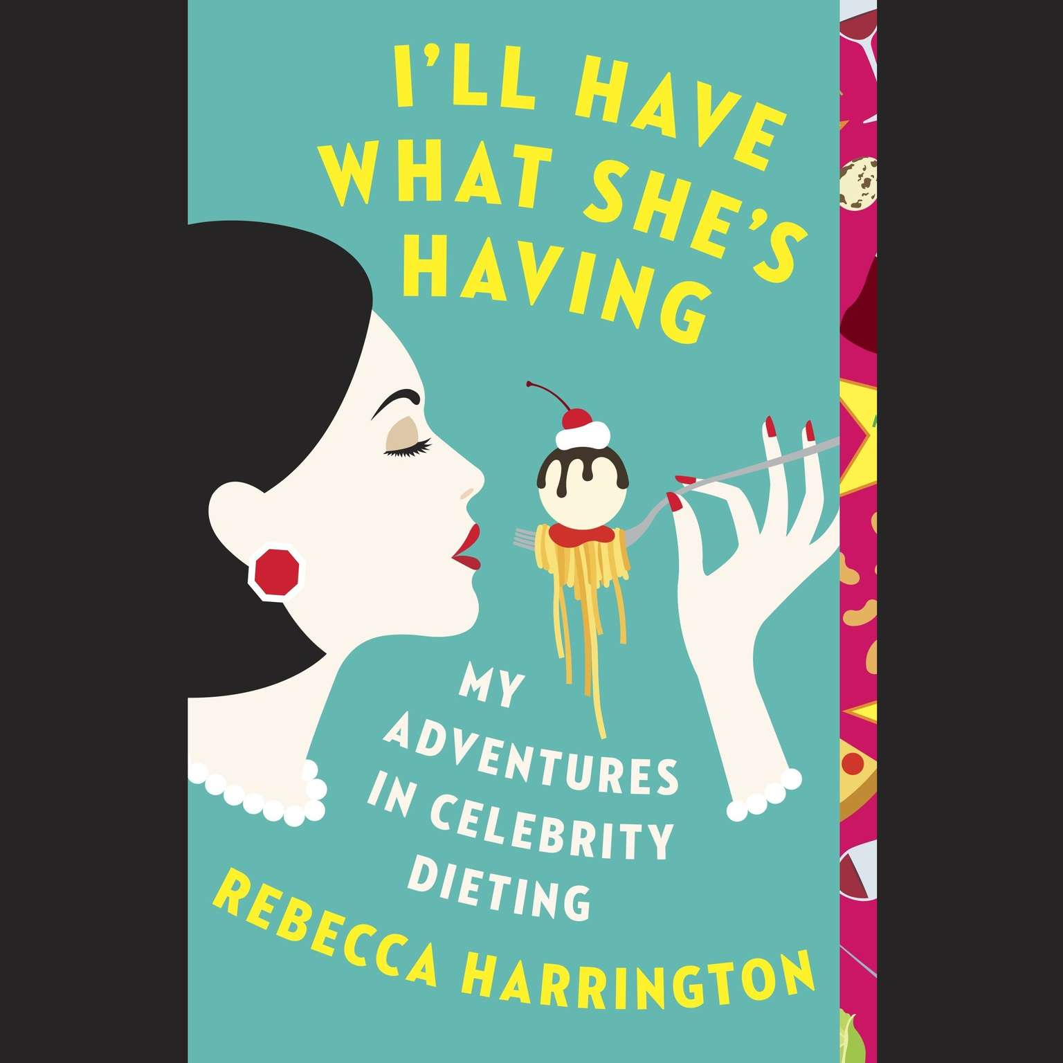 Printable I'll Have What She's Having: My Adventures in Celebrity Dieting Audiobook Cover Art