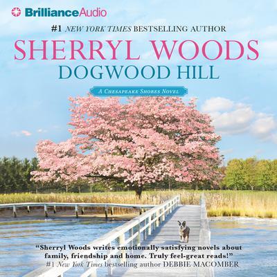 Dogwood Hill Audiobook, by Sherryl Woods