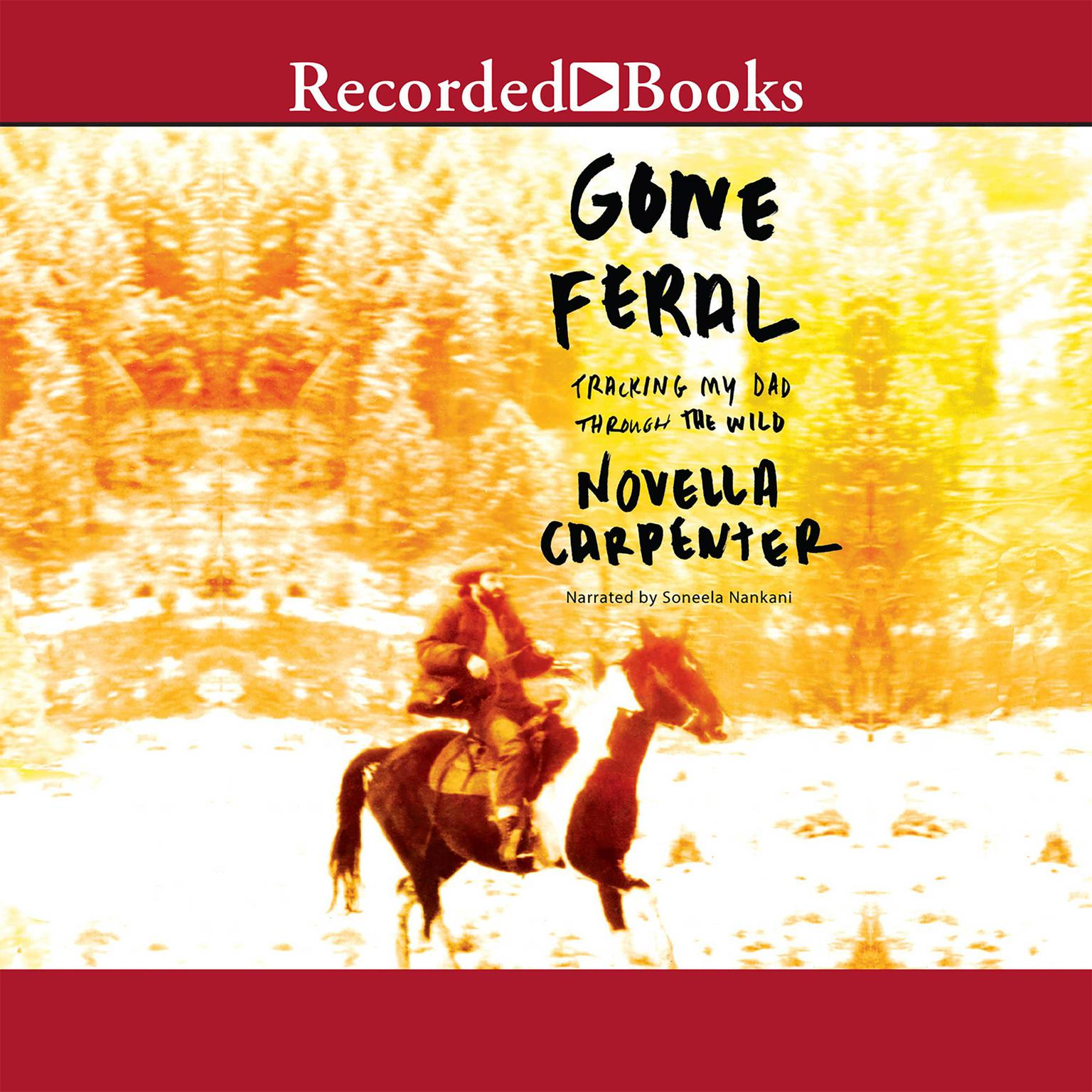 Printable Gone Feral: Tracking My Dad Through the Wild Audiobook Cover Art
