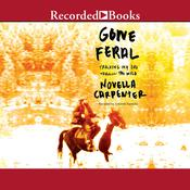 Gone Feral: Tracking My Dad Through the Wild, by Novella Carpenter