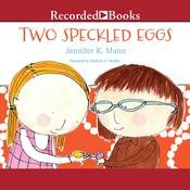 Two Speckled Eggs Audiobook, by Jennifer K. Mann