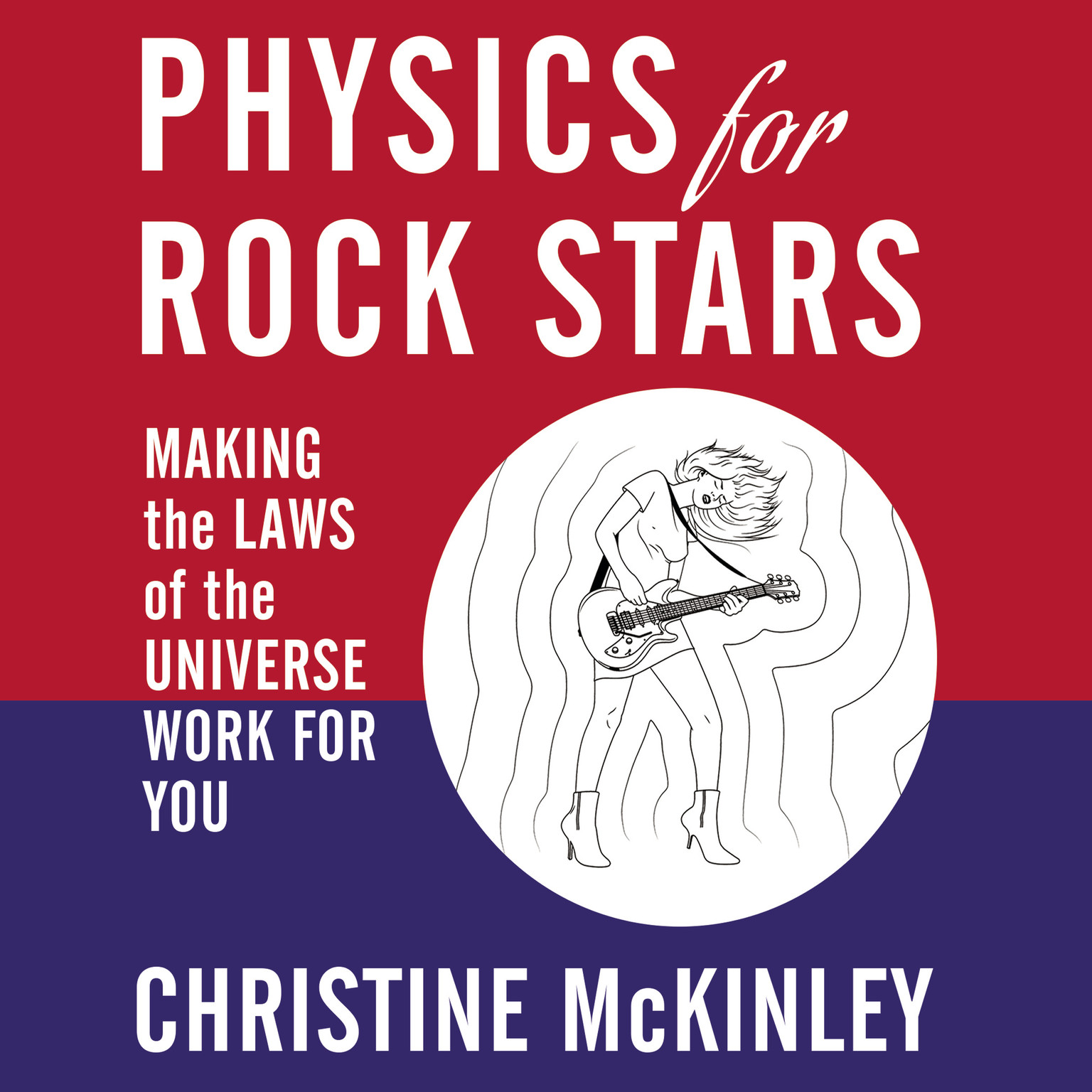 Printable Physics for Rock Stars: Making the Laws of the Universe Work for You Audiobook Cover Art