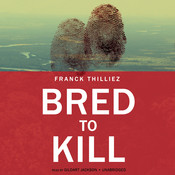 Bred to Kill, by Franck Thilliez