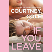 If You Leave: The Beautifully Broken Series: Book 2, by Courtney Cole