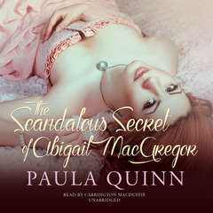 The Scandalous Secret of Abigail MacGregor Audiobook, by Paula Quinn