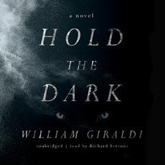 Hold the Dark: A Novel Audiobook, by William Giraldi