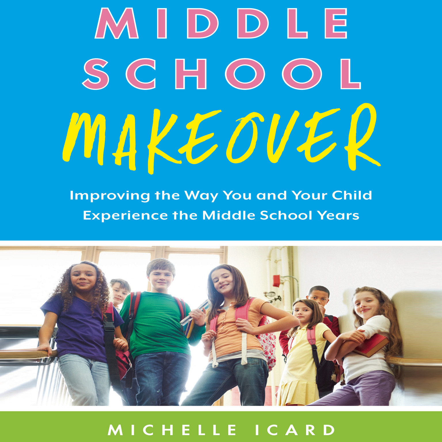 Printable Middle School Makeover: Improving the Way You and Your Child Experience the Middle School Years Audiobook Cover Art