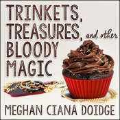 Trinkets, Treasures, and Other Bloody Magic Audiobook, by Meghan Ciana Doidge