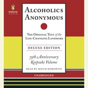 Alcoholics Anonymous: The Original Text of the Life-Changing Landmark, Deluxe Edition Audiobook, by Bill W.