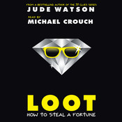 Loot: How to Steal a Fortune, by Jude Watson