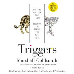 Triggers: Creating Behavior That Lasts--Becoming the Person You Want to Be Audiobook, by Marshall Goldsmith, Mark Reiter