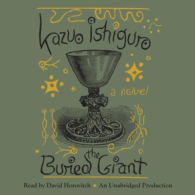 The Buried Giant: A novel Audiobook, by Kazuo Ishiguro