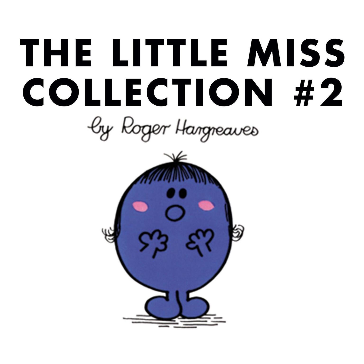 Printable The Little Miss Collection #2: Little Miss Wise; Little Miss Trouble; Little Miss Shy; Little Miss Neat; Little Miss Scatterbrain; Little Miss Twins; Little Miss Star; and 3 more Audiobook Cover Art