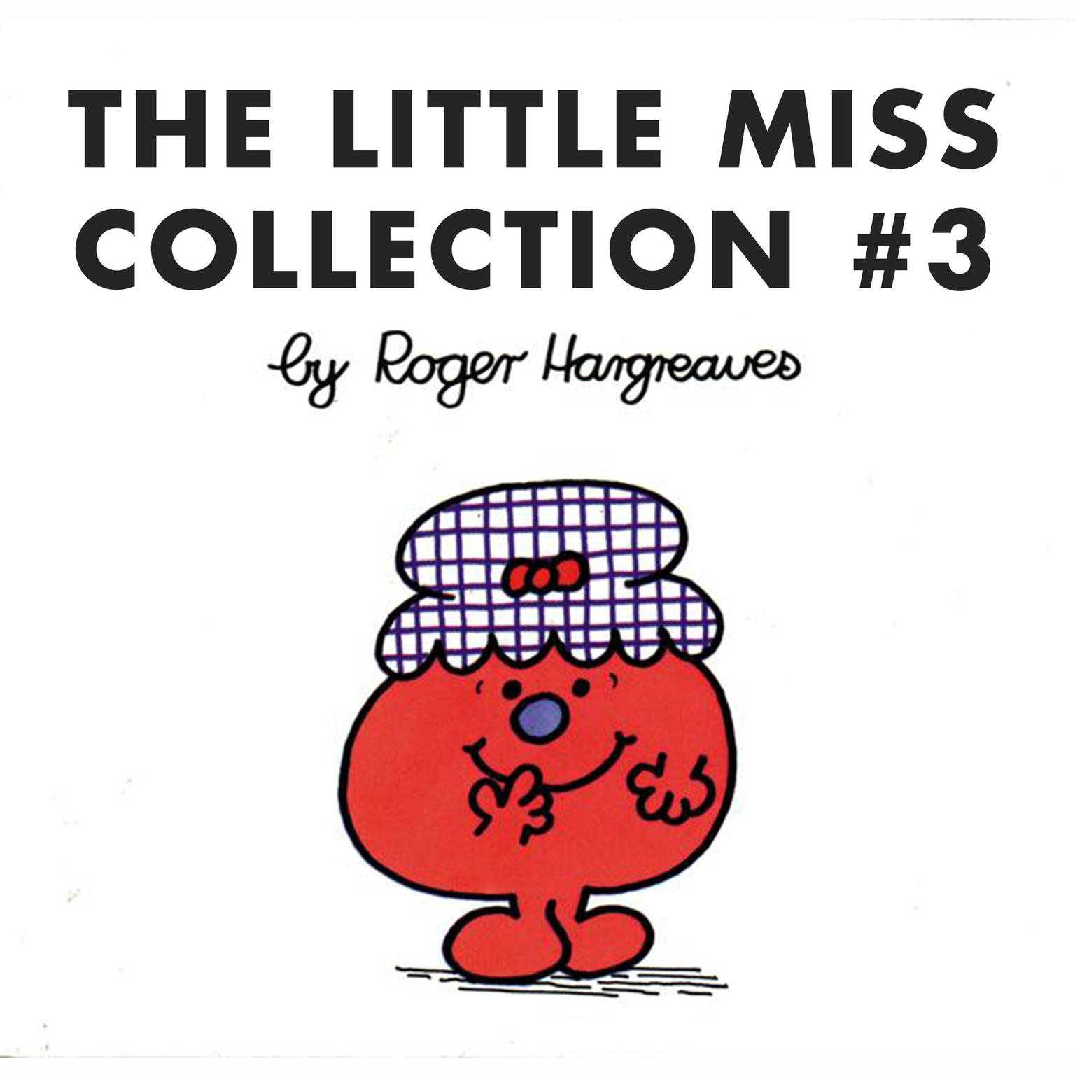 Printable The Little Miss Collection #3: Little Miss Magic; Little Miss Lucky; Little Miss Christmas; Little Miss Contrary; Little Miss Trouble and the Mermaid; Little Miss Fickle; and 4 more Audiobook Cover Art