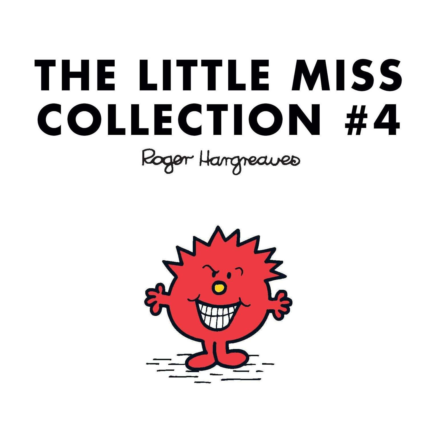 Printable The Little Miss Collection #4: Little Miss Princess; Little Miss Sunshine and the Wicked Witch; Little Miss Whoops; Little Miss Scary; Little Miss Late; Little Miss Bad; and 2 more Audiobook Cover Art
